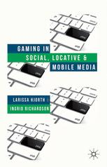 Gaming in Social, Locative, and Mobile Media