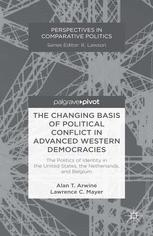 The Changing Basis of Political Conflict in Advanced Western Democracies: The Politics of Identity in the United States, the Netherlands, and Belgium