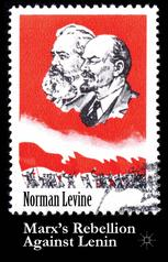 Marx's Rebellion Against Lenin