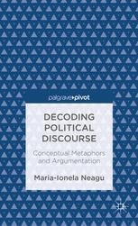 Decoding Political Discourse: Conceptual Metaphors and Argumentation