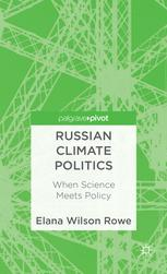 Russian Climate Politics: When Science Meets Policy