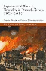 Experiences of War and Nationality in Denmark and Norway, 1807–1815