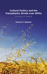 Cultural Politics and the Transatlantic Divide over GMOs