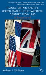 France, Britain and the United States in the Twentieth Century 1900–1940