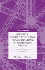 Identity, Segregation and Peace-Building in Northern Ireland: A Social Psychological Perspective