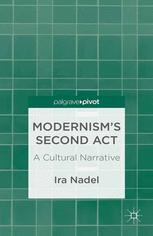 Modernism's Second Act: A Cultural Narrative