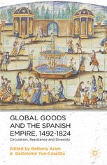 Global Goods and the Spanish Empire, 1492–1824