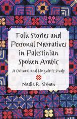 Folk Stories and Personal Narratives in Palestinian Spoken Arabic