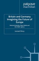 Britain and Germany Imagining the Future of Europe