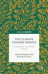 The Climate Change Debate: An Epistemic and Ethical Enquiry