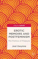 Erotic Memoirs and Postfeminism: The Politics of Pleasure
