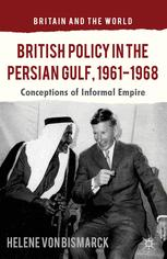 British Policy in the Persian Gulf, 1961–1968