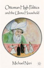 Ottoman High Politics and the Ulema Household