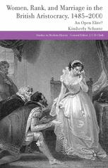Women, Rank, and Marriage in the British Aristocracy, 1485–2000