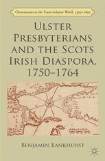 Ulster Presbyterians and the Scots Irish Diaspora, 1750–1764