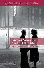 Love and Romance in Britain, 1918–1970