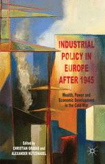 Industrial Policy in Europe after 1945