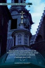 Religion and Politics in Post-Socialist Central and Southeastern Europe