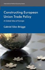 Constructing European Union Trade Policy