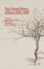 The Cultural Politics of Blood, 1500–1900