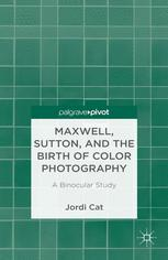 Maxwell, Sutton and the Birth of Color Photography: A Binocular Study