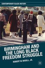 Birmingham and the Long Black Freedom Struggle