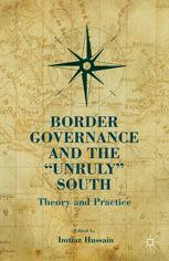 """Border Governance and the """"Unruly"""" South"""
