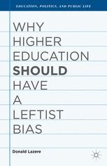Why Higher Education Should Have a Leftist Bias