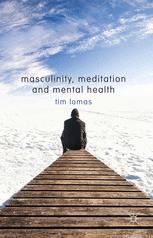 Masculinity, Meditation and Mental Health