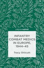 Infantry Combat Medics in Europe, 1944–45
