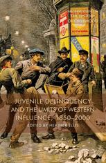 Juvenile Delinquency and the Limits of Western Influence, 1850–2000