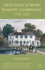 The Ecology of British Romantic Conservatism, 1790–1837