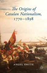 The Origins of Catalan Nationalism, 1770–1898