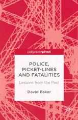 Police, Picket-Lines and Fatalities: Lessons from the Past