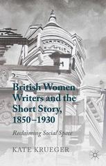 British Women Writers and the Short Story, 1850–1930