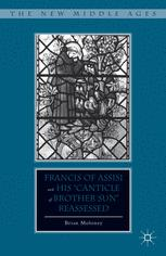 """Francis of Assisi and His """"Canticle of Brother Sun"""" Reassessed"""