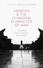 Heroism and the Changing Character of War