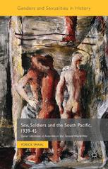 Sex, Soldiers and the South Pacific, 1939–45