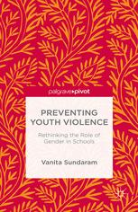 Preventing Youth Violence: Rethinking the Role of Gender in Schools