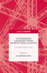 Leveraging Legacies from Sports Mega-Events: Concepts and Cases