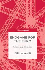 Endgame for the Euro: A Critical History