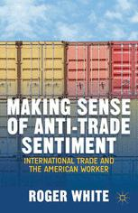 Making Sense of Anti-trade Sentiment