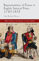 Representations of France in English Satirical Prints 1740–1832
