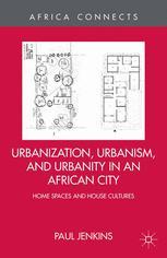 Urbanization, Urbanism, and Urbanity in an African City