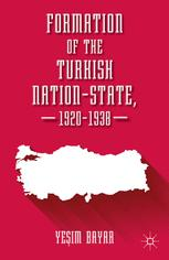 Formation of the Turkish Nation-State, 1920–1938