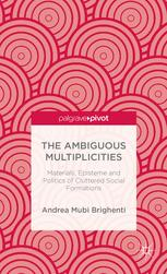 The Ambiguous Multiplicities: Materials, Episteme and Politics of Cluttered Social Formations