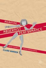 Migrating Modernist Performance