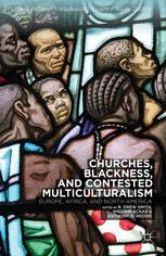 Churches, Blackness, and Contested Multiculturalism
