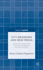 City Branding and New Media: Linguistic Perspectives, Discursive Strategies and Multimodality