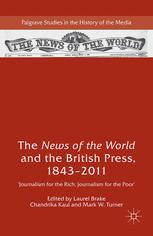 The News of the World and the British Press, 1843–2011